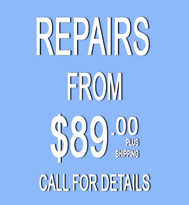 Repairs From $89.00 Plus Shipping